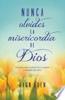 Libro de Nunca Olvides La Misericordia De Dios