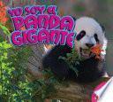 Libro de Yo Soy El Panda Gigante / I Am A Panda Gigante