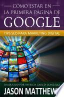 Libro de Cómo Estar En La Primera Página De Google: Tips Seo Para Marketing Digital