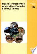 Libro de Impactos Intersectoriales De Las Politicas Forestales Y De Otros Sectores
