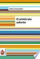 Libro de El Aristócrata Solterón (low Cost). Edición Limitada