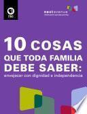Libro de 10 Cosas Que Toda Familia Debe Saber: Envejecer Con Dignidad E Independencia