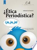 Libro de ¿Ética Periodística? Ja, Ja, Ja