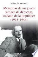 Libro de Memorias De Un Joven Católico De Derechas, Soldado De La República (1915 1944)