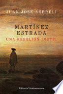 Libro de Martínez Estrada, Una Rebelión Inútil