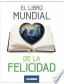Libro de El Libro Mundial De La Felicidad