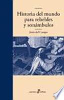 Libro de Historia Del Mundo Para Rebeldes Y Sonámbulos