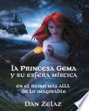 Libro de La Princesa Gema Y Su Esfera Mística