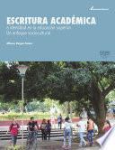 Libro de Escritura AcadÉmica E Identidad En La Educación Superior. Un Enfoque Sociocultural