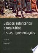 Libro de Estados Autoritários E Totalitários E Suas Representações: Propaganda, Ideologia, Historiografia E Memória