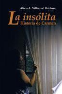 Libro de La Insólita Historia De Carmen
