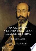 Libro de Aproximación A La Obra Lingüística De Menéndez Pidal