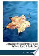Libro de Obras Escogidas De Ventura De La Vega Tomo Ii Parte Dos