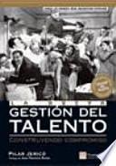 Libro de La Nueva Gestión Del Talento : Construyendo Compromiso