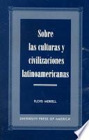 Libro de Sobre Las Culturas Y Civilizaciones Latinoamericanas