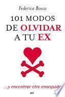 Libro de 101 Modos De Olvidar A Tu Ex