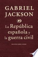 Libro de La Republica Española Y La Guerra Civil