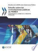Libro de Estudios De La Ocde Sobre Gobernanza Pública Estudio Sobre Las Contrataciones Públicas De Pemex Adaptándose Al Cambio En La Industria Petrolera