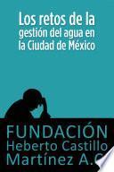Libro de Los Retos De La Gestión Del Agua En La Ciudad De México