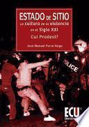 Libro de Estado De Sitio: La Cultura De La Violencia En El Siglo Xxi. Cui Prodest?