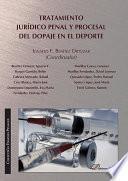 Libro de Tratamiento Jurídico Penal Y Procesal Del Dopaje En El Deporte