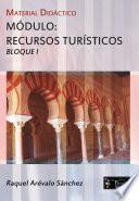 Libro de Hostelería Y Turismo. Material Didáctico Módulo: Recursos Turísticos. Bloque I