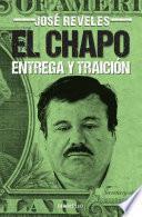 Libro de El Chapo: Entrega Y Traición