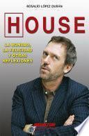 Libro de House. La Bondad, La Felicidad Y Otras Reflexiones