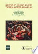 Libro de Repensar Los Derechos Humanos Para Una Sociedad Globalizada