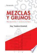 Libro de Mezclas Y Grumos. Problemas Y Soluciones