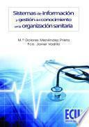 Libro de Sistemas De Información Y Gestión Del Conocimiento En La Organización Sanitaria