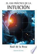 Libro de El Uso Practico De La Intuicion. Radiestesia