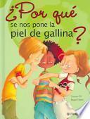 Libro de ¿por Qué Se Nos Pone La Piel De Gallina?