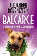 Libro de Balcarce, El Perro Que Derrotó Al Kirchnerismo
