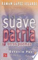 Libro de La Suave Patria Y Otros Poemas