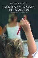 Libro de La Buena Y La Mala Educación