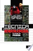 Libro de Técnica E Ideología