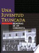 Libro de Una Juventud Truncada. Memorias De Un Comunista