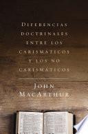 Libro de Diferencias Doctrinales Entre Los Carismáticos Y Los No Carismáticos