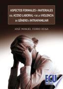 Libro de Aspectos Formales Y Materiales Del Acoso Laboral Y De La Violencia De Género E Intrafamiliar