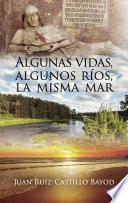 Libro de Algunas Vidas, Algunos Ríos, La Misma Mar