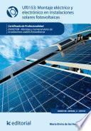 Libro de Montaje Eléctrico Y Electrónico De Instalaciones Solares Fotovoltáicas. Enae0108
