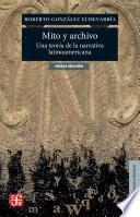 Libro de Mito Y Archivo. Una Teoría De La Narrativa Latinoamericana