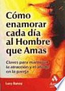 Libro de Como Enamorar Cada Dia Al Hombre Que Amas