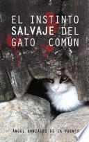 Libro de El Instinto Salvaje Del Gato Común