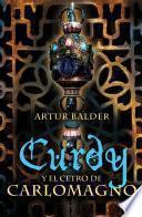 Libro de Curdy Y El Cetro De Carlomagno (curdy 3)