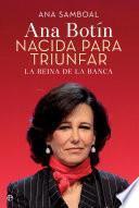 Libro de Ana Botín. Nacida Para Triunfar