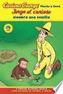 Libro de Jorge El Curioso Siembra Una Semilla/curious George Plants A Seed Bilingual Edition (cgtv Reader)