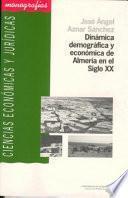 Libro de Dinámica Demográfica Y Económica De Almería En El Siglo Xx