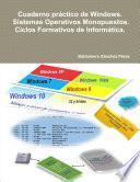 Libro de Cuaderno Práctico De Windows. Sistemas Operativos Monopuestos. Ciclos Formativos De Informática.